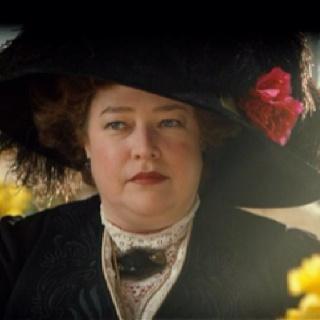 "Kathy Bates as Margaret ""Molly"" Brown~Historical Character"
