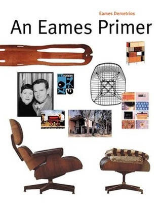 An Eames Primer, by Eames Demetrios (grandson of Charles and Ray Eames): Worth Reading, Eames Primers, Books Worth, Charles Eames, Demetrio Grandson, Eames Demetrio, Ray Eames, Brilliant Design, Eames Design