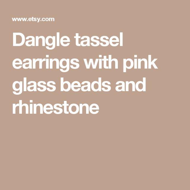 Dangle tassel earrings with pink glass beads and rhinestone