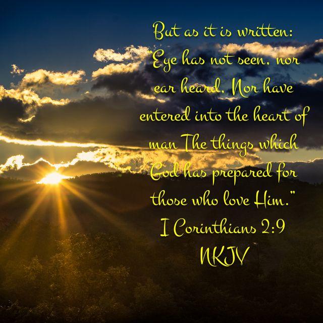 1 Corinthians 2:9   Christian bible quotes, Bible verse pictures, Eye has not seen