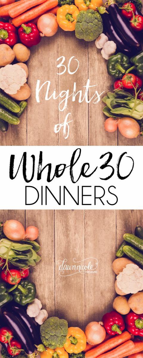 30 Nights of Whole30 Dinners | dawnnicoledesigns.com