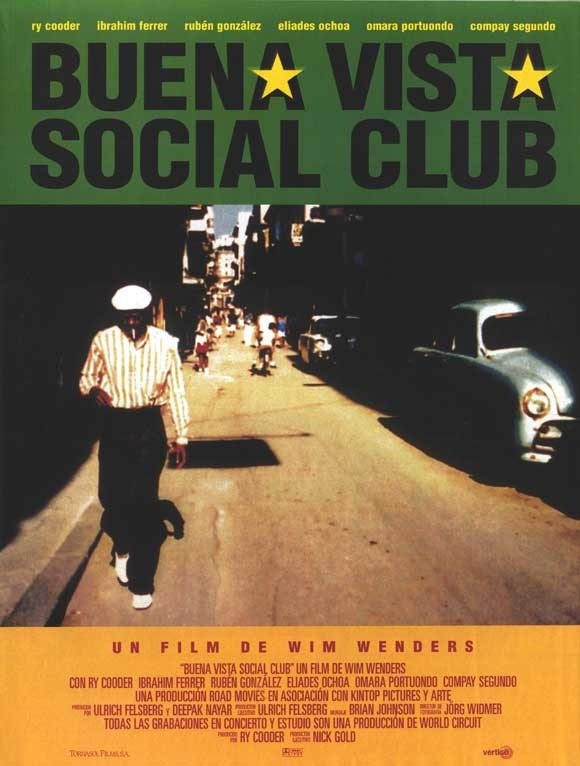Buena Vista Social Club. A documentary film on Cuban music directed by Wim Wenders.