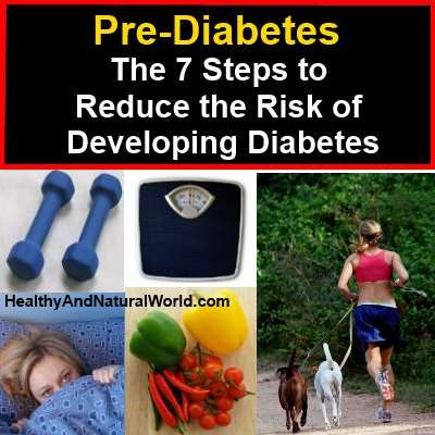 Pre-Diabetes – The 7 Steps to Reduce the Risk of Developing Diabetes