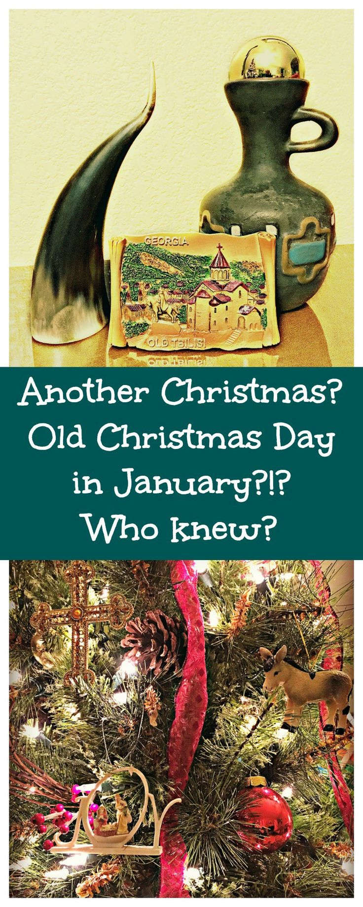 Another Christmas? Old Christmas Day in January? Who knew? It's that time of year again, the period after December 25 when we still have decorations...