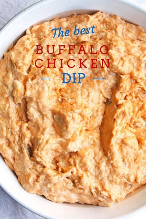 Fourth of July Food - The BEST Buffalo Chicken Dip