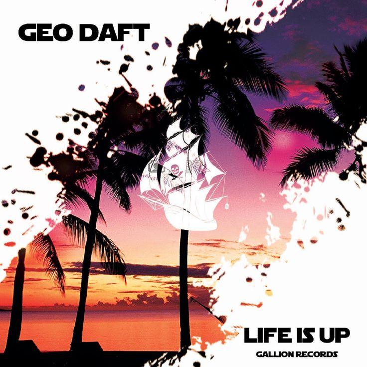 Life Is Up — Geo Daft