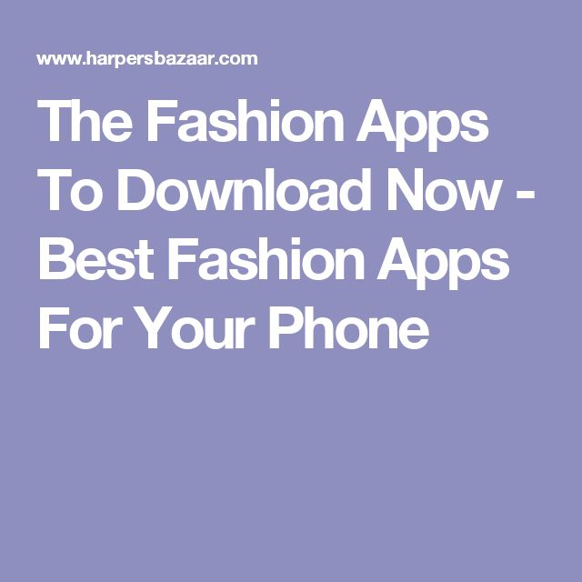 The Fashion Apps To Download Now - Best Fashion Apps For Your Phone