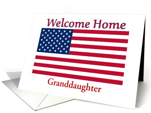 Welcome Home From Service-For Granddaughter-American Flag-Custom card