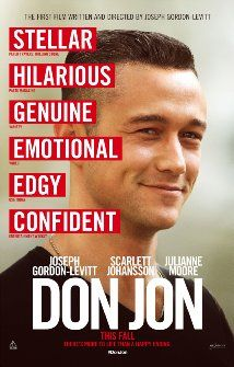 """Don Jon (2013) Poster - And then the most charming guy in show biz creates a movie like no other. Yes, it's about a guy who loves (LOVES) his porn & the girl he falls for. But it's also about how men & women think, family expectations & observations, and growing up. I'm calling it """"refreshing"""" despite the flashes of porn, because it's a wonderful story, perfectly cast. Bravo, Joseph. Bravo. ~ Kim Bongiorno @LetMeStartBySaying"""