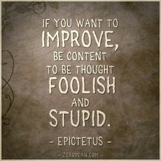 'If you want to improve be content to be thought foolish...' #quote #quotes #comment #comments #stoic #stoicism #tweegram #quoteoftheday #life #instagood #photooftheday #igers #instagramhub #tbt #instadaily #true #instamood #nofilter #word
