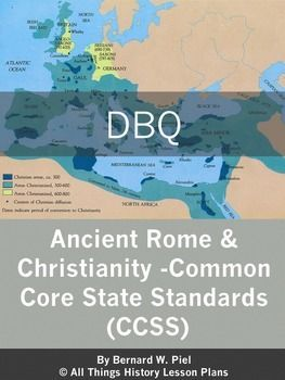 Dbq Ancient Rome  Christianity Common Core State Standards  Focus  This Dbq Explores The Spread Of Christianity In Ancient Rome Through Nine  Primary Or Secondary Source Documents With Constructed Response Questions  Followed