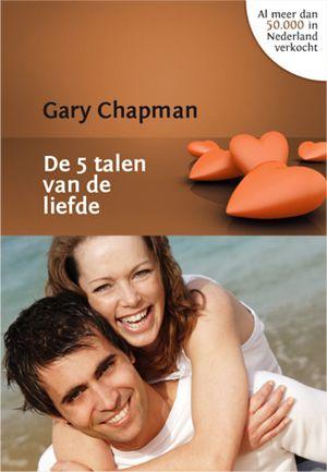 Gary Chapman - De 5 talen van de liefde