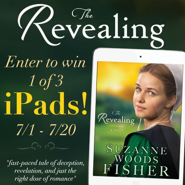 "Suzanne Woods Fisher is celebrating the release of ""The Revealing"" by giving away THREE iPads and EIGHT sets of the Inn at Eagle Hill series! Click for details!"