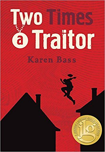 Two Times a Traitor by Karen Bass | Kids' BookBuzz review