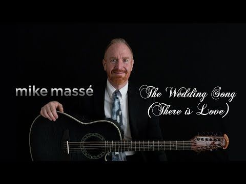 The Wedding Song There Is Love Acoustic Noel Paul Stookey Cover Mike Masse Youtube Songs Wedding Songs Wedding