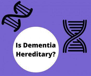 Is Dementia Hereditary?