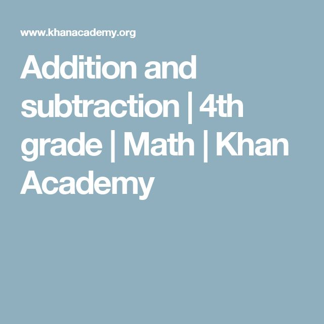 Addition and subtraction   4th grade   Math   Khan Academy