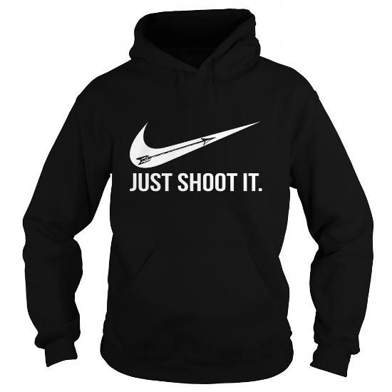Awesome Tee  ARCHERY JUST SHOOT IT  T shirts #tee #tshirt #named tshirt #hobbie tshirts # Archery