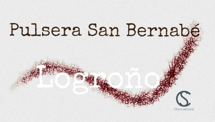 """En #EXCLUSIVA la #PULSERASANBERNABÉ!!!Hoy a las 19:30 en la Tienda-Estudio """"Clara del Solar"""", en el  Parque del Carmen, Logroño(La Rioja). PRESENTACIÓN OFICIAL!!! No se te lo puedes perder!  www.claradelsolar.com"""