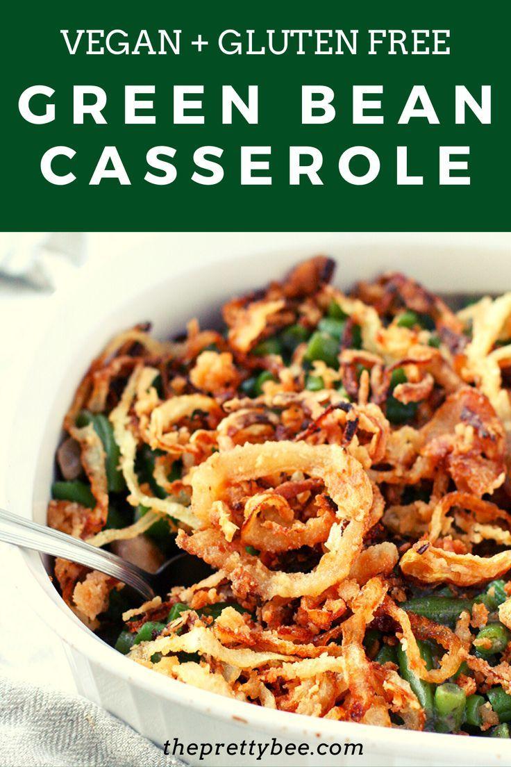 The Best Gluten Free Green Bean Casserole In 2020 Green Bean Casserole Gluten Free Green Bean Casserole Bbc Good Food Recipes