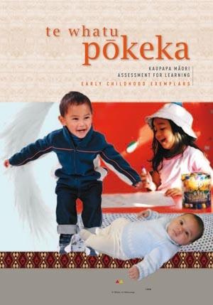 Te Whatu Pōkeka: Kaupapa Māori Assessment for Learning: Early Childhood Exemplars