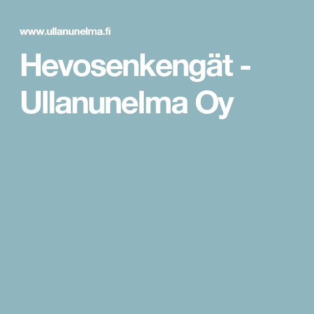 Hevosenkengät - Ullanunelma Oy