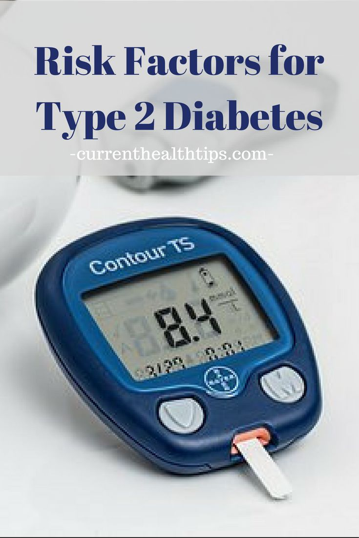 Risk factors for type 2 diabetes. See why you should worry about them