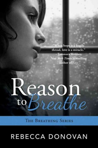 Reason to Breathe (Breathing #1) by Rebecca Donovan
