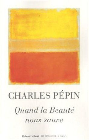 Coup de coeur de Renée :  Quand la beauté nous sauve - Charles Pépin