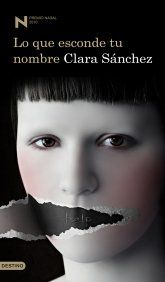 """2010: """"Lo que esconde tu nombre"""" de Clara Sánchez. http://kmelot.biblioteca.udc.es/search~S10*gag?/tLo+que+esconde+tu+nombre2/tlo+que+esconde+tu+nombre2/-3%2C0%2C0%2CB/exact&FF=tlo+que+esconde+tu+nombre&1%2C2%2C/indexsort=-"""