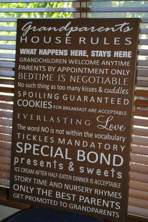 Grandparents house rules... @deb rouse schwedhelm rouse schwedhelm Anderson & @Beth J Nativ Bowling.   * For see a present in the near future . ;)