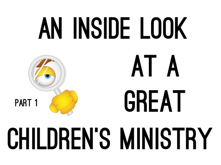 An Inside Look at a Great Children's Ministry (Part 1) ~ RELEVANT CHILDREN'S MINISTRY