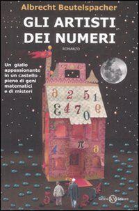 Albrecht Beutelspacher, Gli artisti dei numeri, Salani, 2008