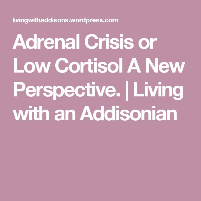 Adrenal Crisis or Low Cortisol A New Perspective. | Living with an Addisonian