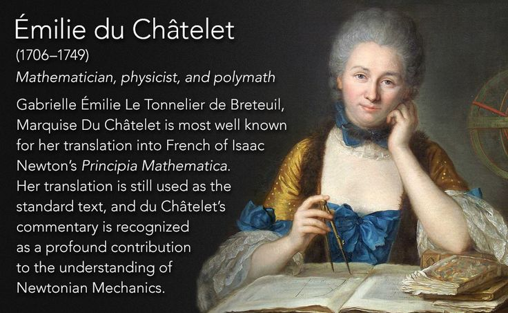 a biography of emilie du chatelet a french mathematician Émilie du châtelet lived a wild, wild life  a mathematical statement of conservation of energy into her french translation of newton's principia,.
