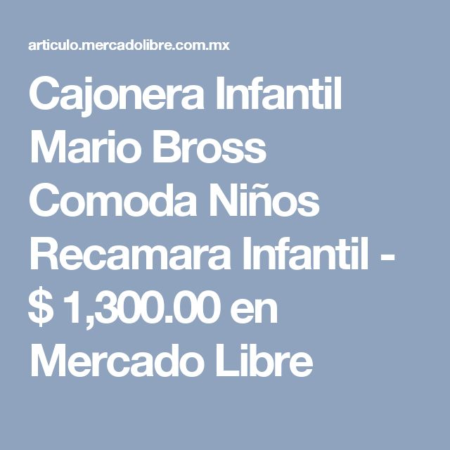 Cajonera Infantil Mario Bross Comoda Niños Recamara Infantil - $ 1,300.00 en Mercado Libre