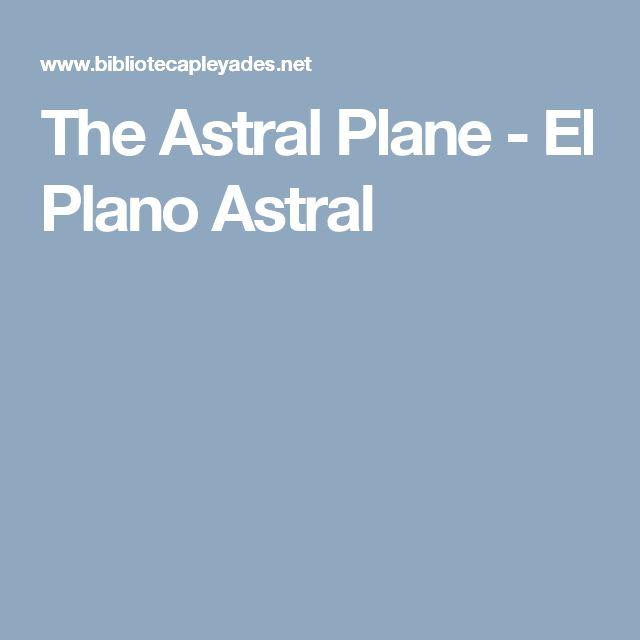 The Astral Plane - El Plano Astral