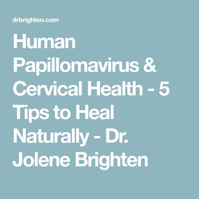 Human Papillomavirus & Cervical Health - 5 Tips to Heal Naturally - Dr. Jolene Brighten