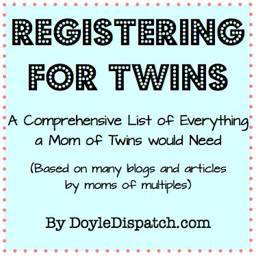 Registering for Twins: A Comprehensive List of Everything a Mom of Twins would Need (Based on many blogs and articles by moms of multiples) - Doyle Dispatch