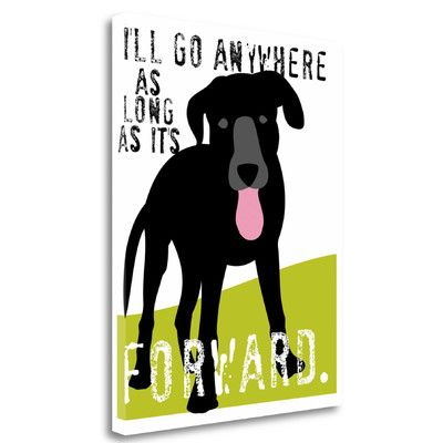 Tangletown Fine Art 'Ill Go Anywhere' by Ginger Oliphant Graphic Art on Wrapped Canvas