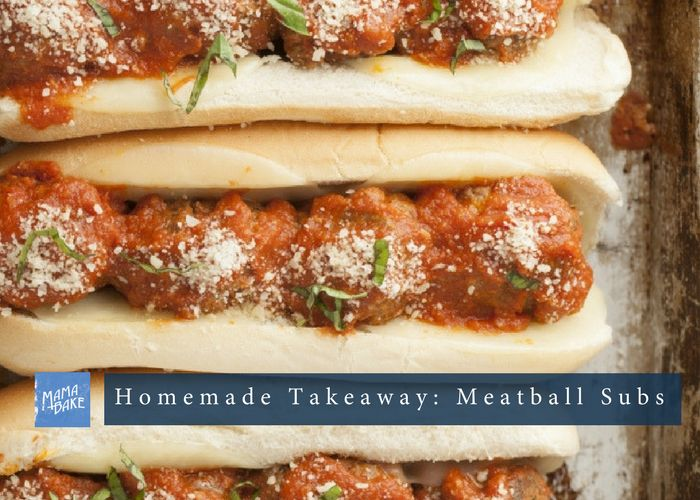 Homemade Takeaway - Meatball Subs
