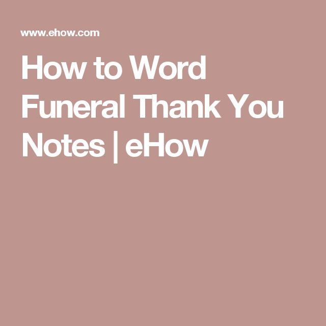 How to Word Funeral Thank You Notes | eHow                                                                                                                                                     More