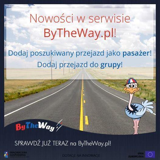 Szukasz przejazdu jako pasażer? Zostaw u Nas swoje zapytanie na https://bytheway.pl/szukam/dodaj ! Zainteresowany kierowca łatwiej znajdzie informację jakiej trasy poszukujesz.   Jesteś kierowcą? Zostaw informację o swoim przejeździe w konkretnej grupie na https://bytheway.pl/grupy/pokaz. Tylko u Nas łatwo zaakceptujesz pasażera bez konieczności kontaktu telefonicznego! Sprawdź !