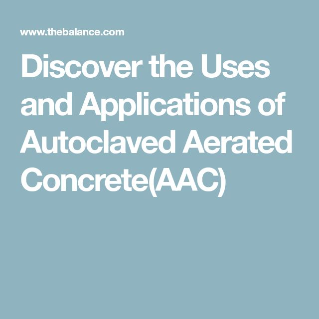 Discover the Uses and Applications of Autoclaved Aerated Concrete(AAC)