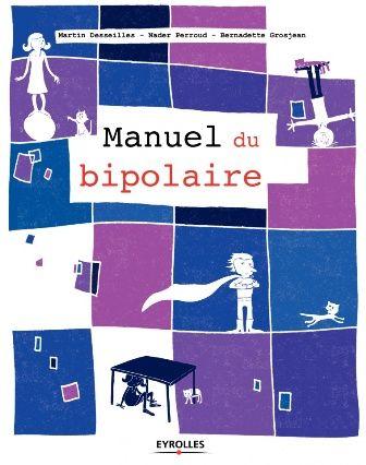 Manuel du bipolaire (2017)  Martin Desseilles
