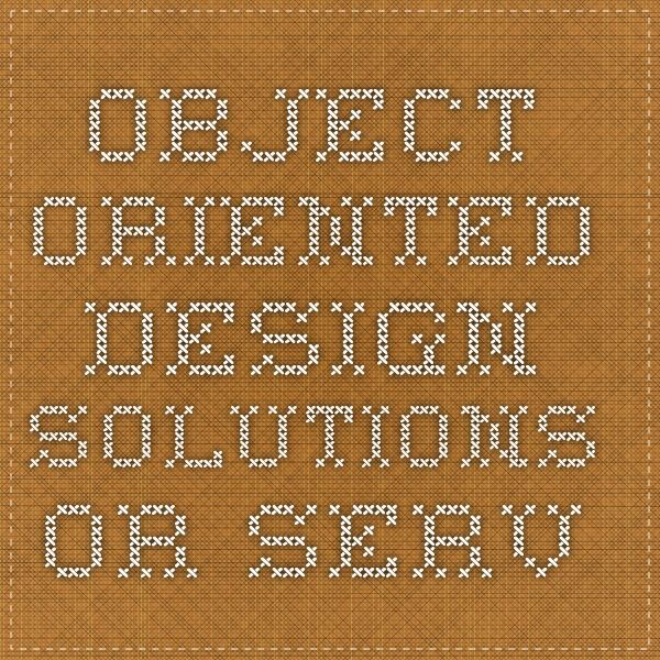 Object-Oriented Design Solutions or Services