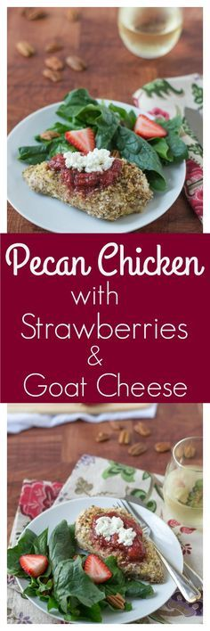 Pecan Crusted Chicken with Strawberries and Goat Cheese. A quick, healthy, and e…