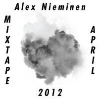 Alex Nieminen Mixtape April 2012 by alexnieminen on SoundCloud