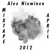 Alex Nieminen Mixtape April 2012 by alexnieminen on SoundCloud