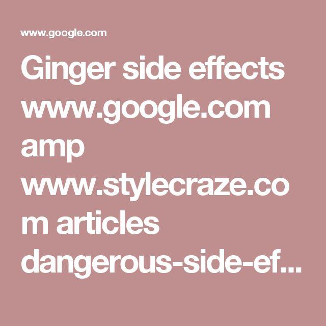 Ginger side effects www.google.com amp www.stylecraze.com articles dangerous-side-effects-of-ginger %3famp=1